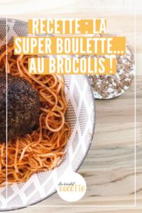 Recette : Super boulette de brocolis