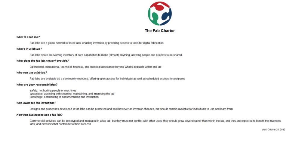 Fab Charter est la charte créée par le MIT et donne un cadre aux nouveaux établissements